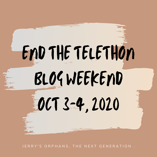 End the Telethon Blog Weekend Oct 3-4 2020 - Jerrys Orphans - The Next Generation