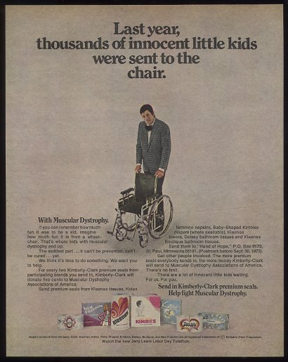 MDA Advertisement - Last year thousands of innocent little kids were sent to the chair with muscular distrophy